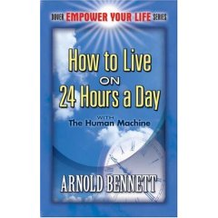 arnold bennett how to live on 24 hours a day