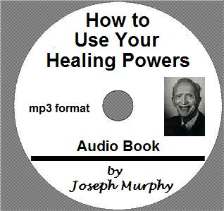 How to Use Your Healing Power by Joseph Murphy